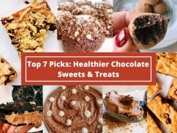Top Picks Healthier Chocolate Sweets & Treats