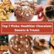 Top Picks Healthier Chocolate Sweets & Treats