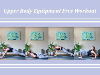 Upper Body Equipment Free Workout