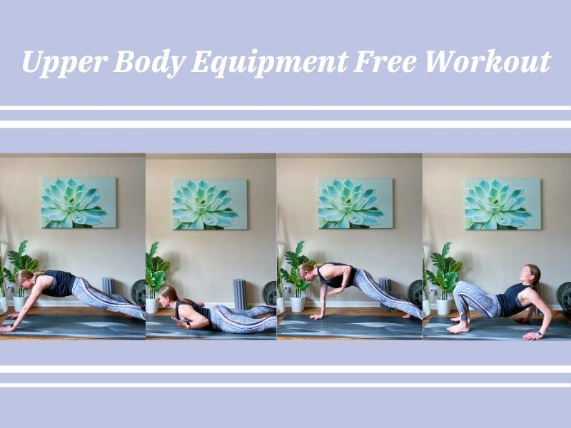 Upper Body Equipment Free Workout