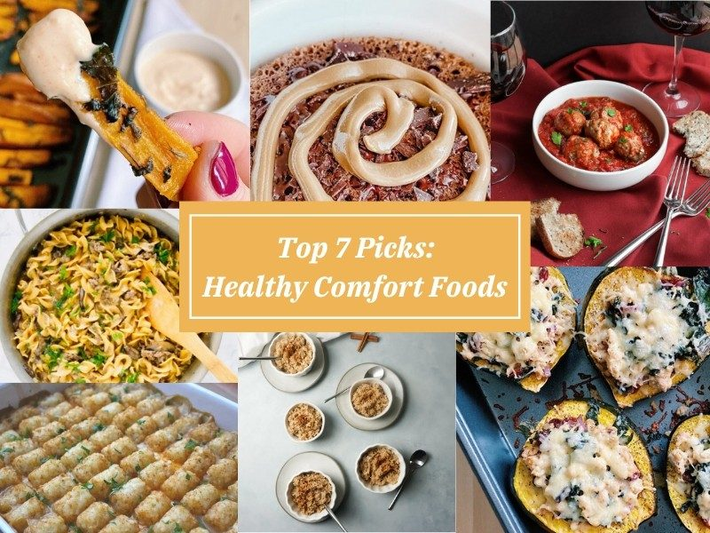 Top 7 Picks - Healthy Comfort Food Recipes